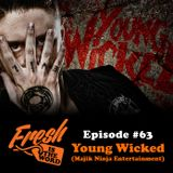 Episode #63: Young Wicked (Majik Ninja Entertainment)