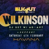 BLKOUT Wilkinson Launch Party Mix By C-Phonics