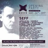 SEFF - Live At Eden Ibiza Opening Party 2017 (Main Room)