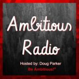 Noel Cookman, Guest on Ambitious Radio with host Doug Parker – Episode 79