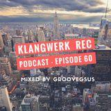 Klangwerk Radio Show - EP60 - Groovegsus