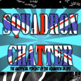 Squadron Chatter Episode 8
