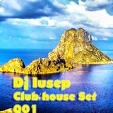 DJ IUSEP Club House Set 001