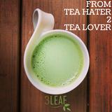 From Tea Hater to Tea Lover || 3 Leaf Tea