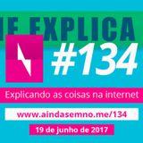 #134 – Explicando as coisas na internet com Diogo Rodriguez
