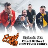 Episode #59: Chad Gilbert (New Found Glory)