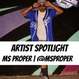 Artist Spotlight - Ms Proper | @MsProper