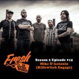 Episode #43: Mike D'Antonio (Killswitch Engage)