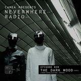 Camea Presents Neverwhere Radio 020 - The Dark Wood (Traum Schallplatten, Circus Recordings) - Kiev