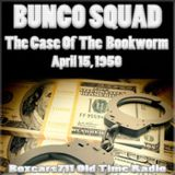 Bunco Squad - The Case Of The Bookworm (04-15-50)