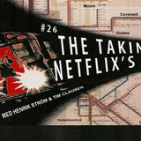 #26 – The Taking of Netflix's OITNB