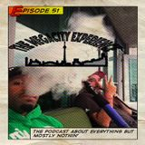 The Podcast About Everything But Mostly Nothin' Episode 51