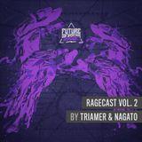 Ragecast Vol. 2 By Triamer & Nagato