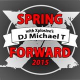 SPRING FORWARD With DJ Michael T