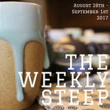 The Weekly Steep || Sept. 1st, 2017