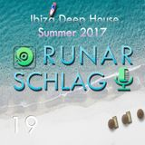 Runar Schlag ~ Ibiza Deep House Summer 2017 #019