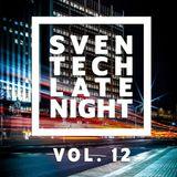 Sven Tech - Late Night 12 [HOUSE] [TECH HOUSE] [G-HOUSE]