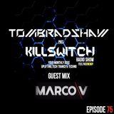 Tom Bradshaw pres. Killswitch 75,Guest Mix: Marco V [July 2017]