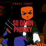 So Damn Phonky - Vol V