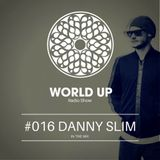 Danny Slim - World Up Radio Show #016