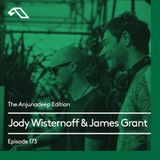 The Anjunadeep Edition 173 with Jody Wisternoff & James Grant