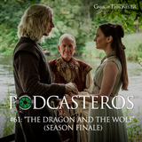 Podcasteros #61: The Dragon and the  Wolf