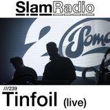 #SlamRadio - 239 - Tinfoil (Live)