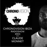 Chronovision Ibiza radioshow #3 w/ Claude Monnet