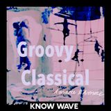 Groovy Classical - March 28th 2017