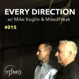 Every Direction 015 with Mike Koglin & MoodFreak w/ guest: Solid Stone
