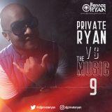 Private Ryan Presents Private Ryan VS The Music 9