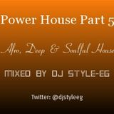 #ManOfTheHouse Presents - Power House Part 5 (Afro, Deep & Soulful House)
