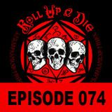 Roll Up & Die - Podcast 074