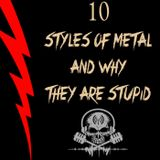 10 Styles Of Metal And Why They Are Stupid