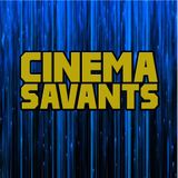 Cinema Savants - Oct. 8, 2017