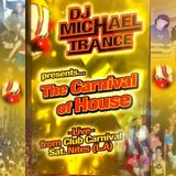 1997 Carnival Of House - Michael Trance - Live From Club Carnival DTLA