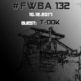 #FWBA 0132 with T-Dok on Fnoob Techno Radio