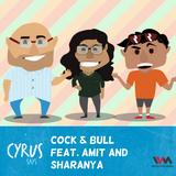 Ep. 218: Cock & Bull feat Amit and Sharanya