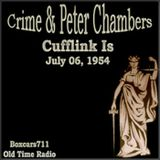 Crime & Peter Chambers - Cufflink Is (07-06-54)