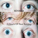 Benwaa 3 Hours of your sunday