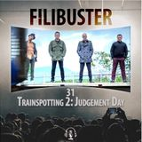 Filibuster 31 - Trainspotting 2: Judgement Day