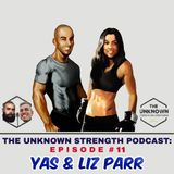 #11 Yas & Liz Parr - The Unknown Strength Podcast