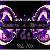 Sente o Grave #03 by Dj Gildo