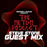 George Loukas Presents The METUM Podcast - STEVE STONE Guest Mix