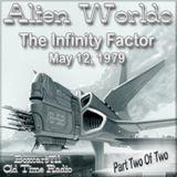 Alien Worlds - The Infinity Factor Pt2 Of 2 (08-19-79)