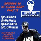 @FEEDTHEMETERNYC EP 80 PART 2 WITH @DJCLARKKENT @DJJUANYTO @BILLYJUNE88 @REALDJJOHN