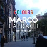 Marco Latrach - Colours Club La Feria - Marco Latrach Sense Podcast - Mid 2016