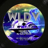 WLDV - Vinylmix 18 - Fly Away My Space Rocket FREE DOWNLOAD