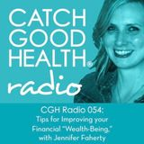 "CGH Radio 054: Tips for Improving your Financial ""Wealth-Being,"" with Jennifer Faherty"