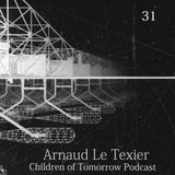 Children Of Tomorrow's Podcast 31 - Arnaud Le Texier